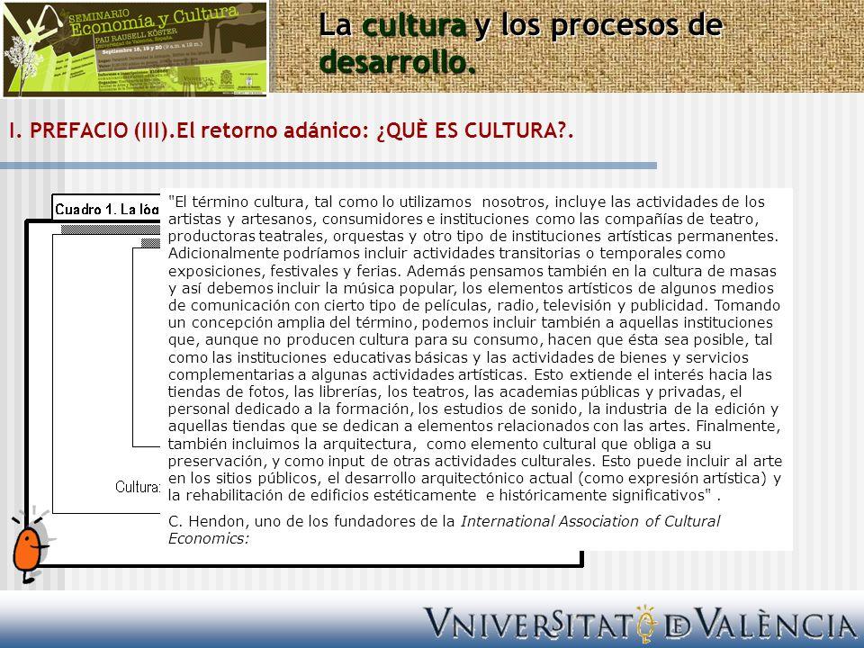 I. PREFACIO (III).El retorno adánico: ¿QUÈ ES CULTURA?. La cultura y los procesos de desarrollo.