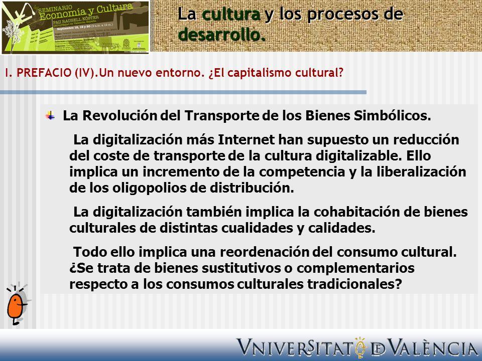 I. PREFACIO (IV).Un nuevo entorno. ¿El capitalismo cultural? La cultura y los procesos de desarrollo. La Revolución del Transporte de los Bienes Simbó