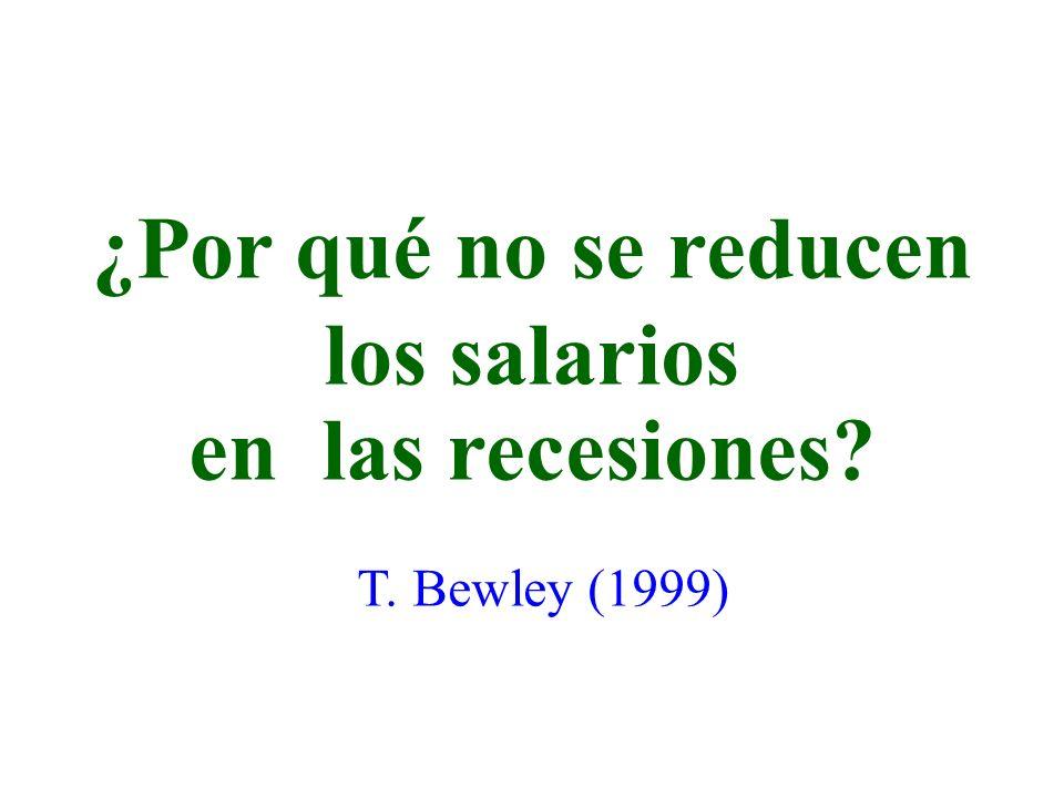 ¿Por qué no se reducen los salarios en las recesiones? T. Bewley (1999)