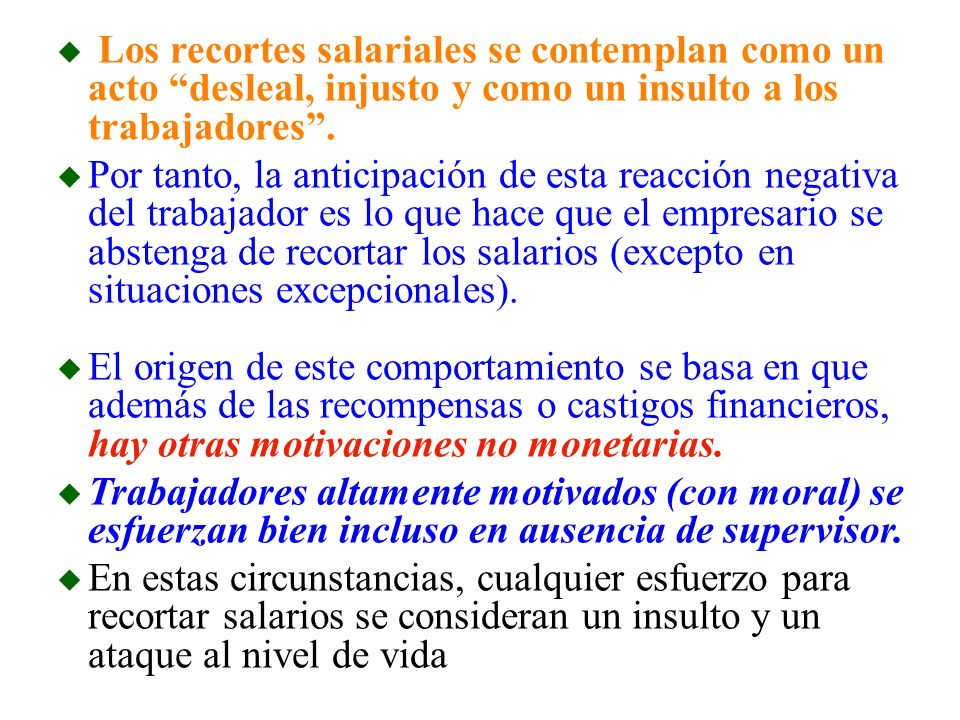 u Los recortes salariales se contemplan como un acto desleal, injusto y como un insulto a los trabajadores. u Por tanto, la anticipación de esta reacc