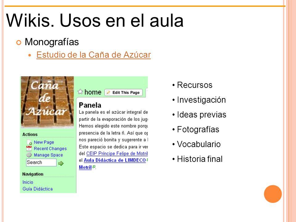 Wikis. Usos en el aula Monografías Estudio de la Caña de Azúcar Recursos Investigación Ideas previas Fotografías Vocabulario Historia final