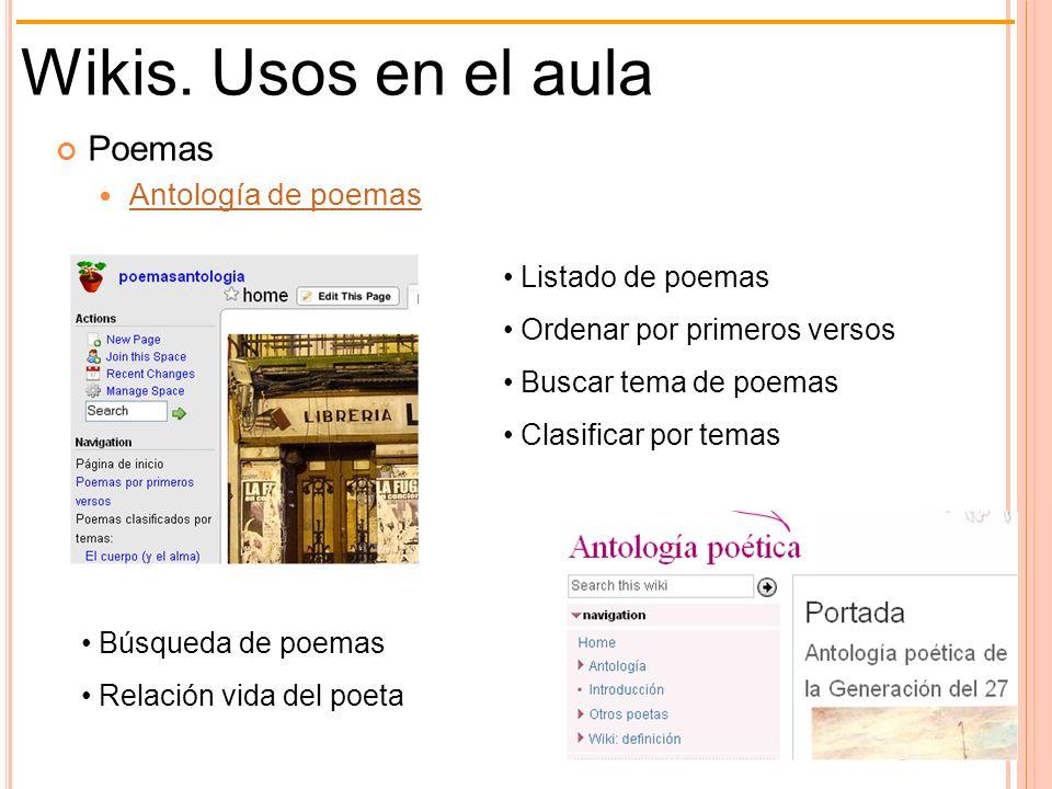 Wikis. Usos en el aula Poemas Antología de poemas Listado de poemas Ordenar por primeros versos Buscar tema de poemas Clasificar por temas Búsqueda de