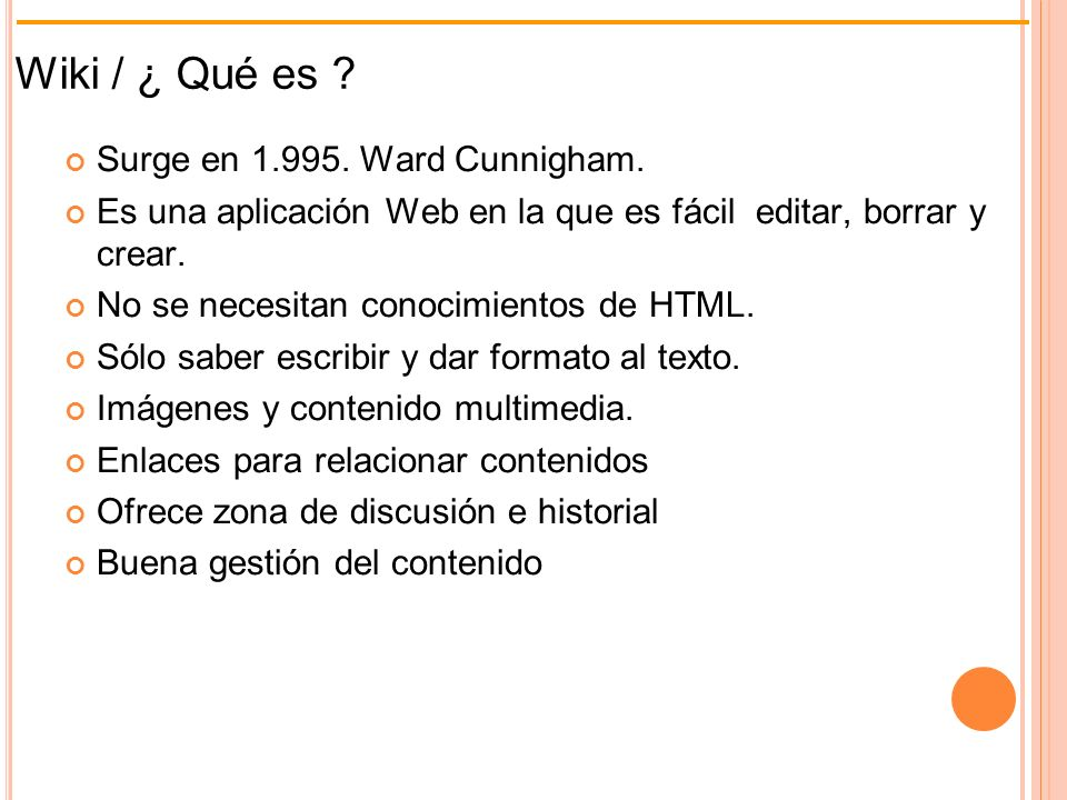Está al alcance de todos: Espacios gratuitos: Wikispaces, Zoowriter, Wetpaint, Pbwiki, Xwiki, Wikia, Google Sites.WikispacesZoowriterWetpaintPbwiki XwikiWikia Restaurar versión anterior del contenido.