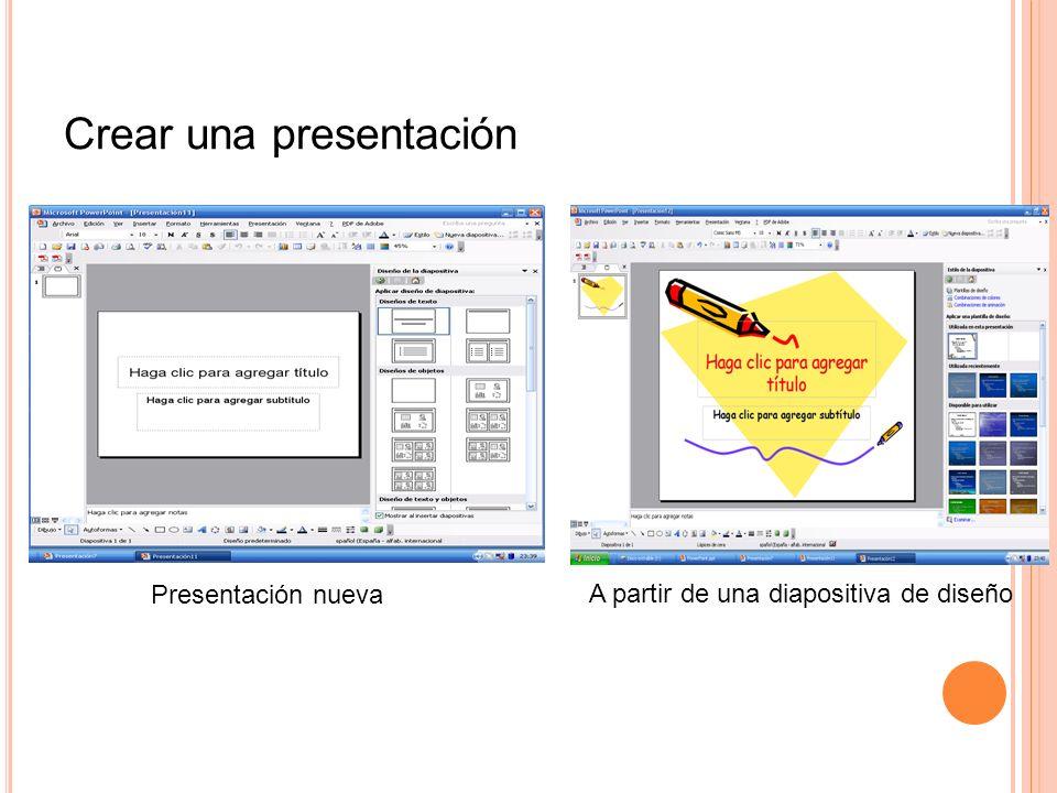 Crear una presentación Presentación nueva A partir de una diapositiva de diseño