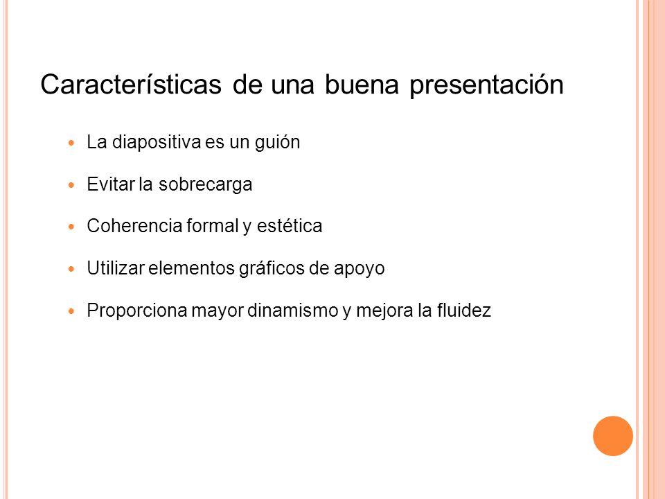Características de una buena presentación (II) Consis- tente Progresiva ResumenClara Simple Buen tamaño