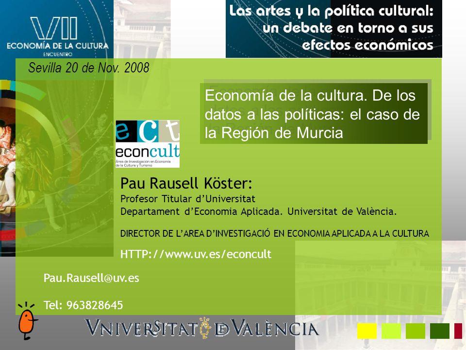 Pau Rausell Köster: Profesor Titular dUniversitat Departament dEconomia Aplicada. Universitat de València. DIRECTOR DE LAREA DINVESTIGACIÓ EN ECONOMIA