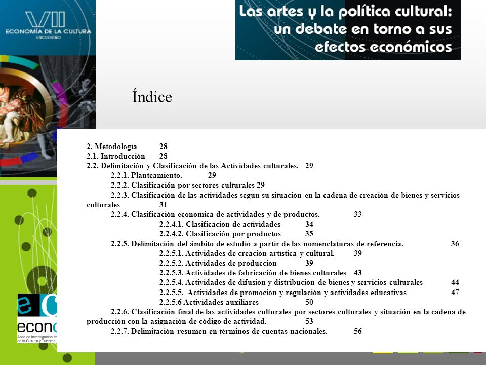 2. Metodología28 2.1. Introducción28 2.2. Delimitación y Clasificación de las Actividades culturales.29 2.2.1. Planteamiento.29 2.2.2. Clasificación p
