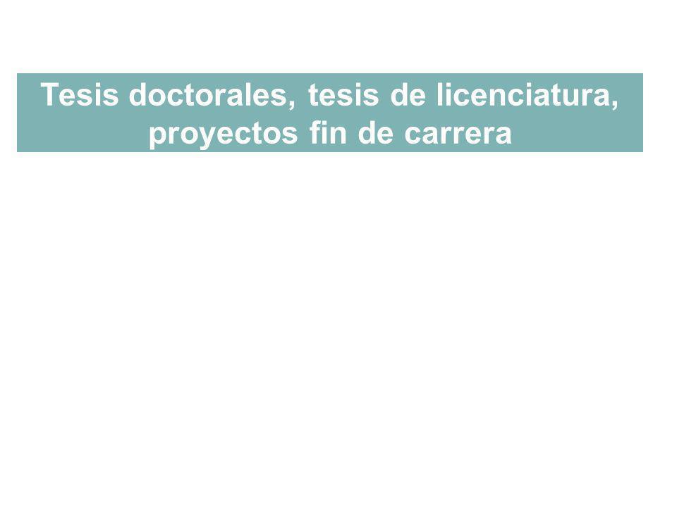 Tesis doctorales, tesis de licenciatura, proyectos fin de carrera