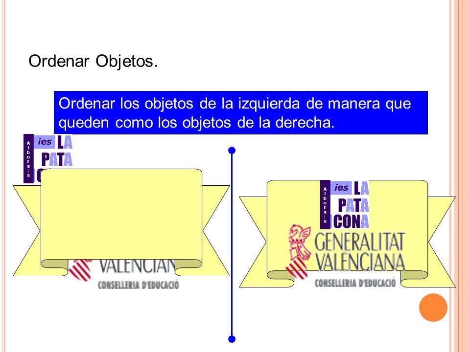Ordenar Objetos. Ordenar los objetos de la izquierda de manera que queden como los objetos de la derecha.