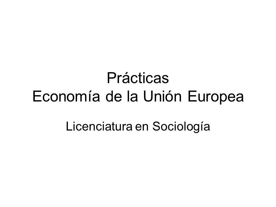 Prácticas Economía de la Unión Europea Licenciatura en Sociología