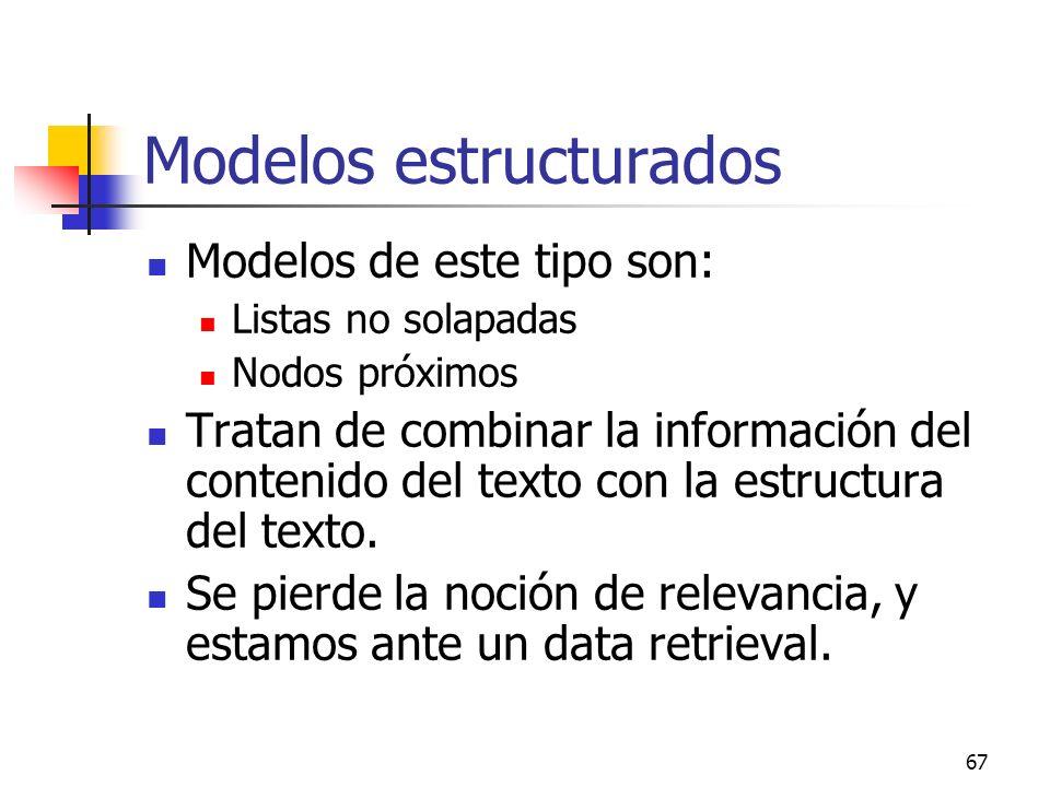 67 Modelos estructurados Modelos de este tipo son: Listas no solapadas Nodos próximos Tratan de combinar la información del contenido del texto con la