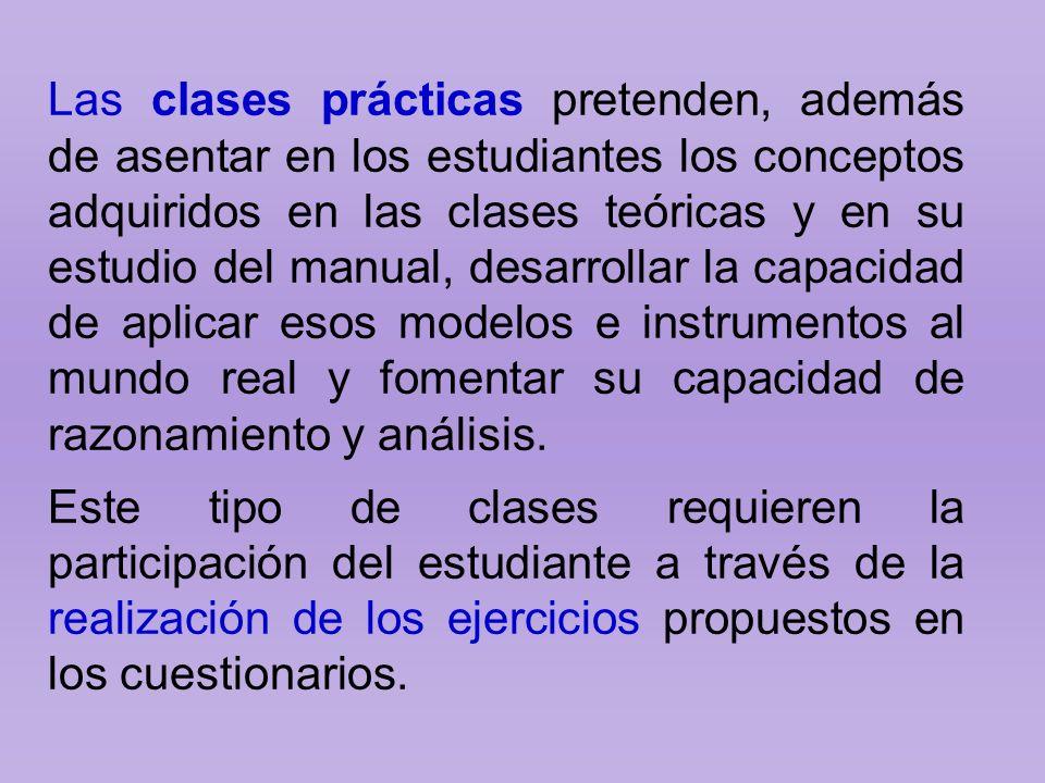 Las clases prácticas pretenden, además de asentar en los estudiantes los conceptos adquiridos en las clases teóricas y en su estudio del manual, desar