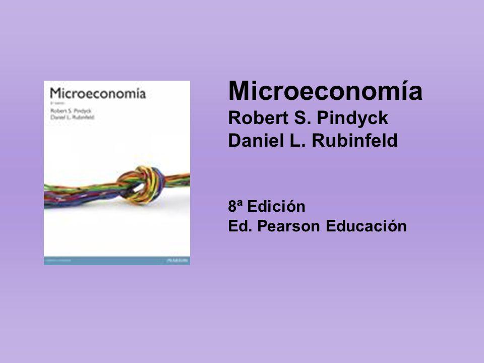 Microeconomía Robert S. Pindyck Daniel L. Rubinfeld 8ª Edición Ed. Pearson Educación