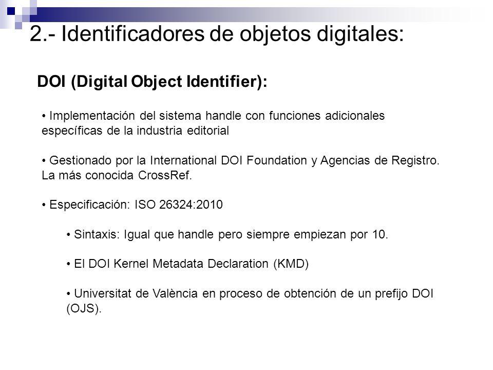 2.- Identificadores de objetos digitales: DOI (Digital Object Identifier): Implementación del sistema handle con funciones adicionales específicas de