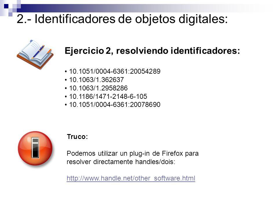 Ejercicio 2, resolviendo identificadores: 10.1051/0004-6361:20054289 10.1063/1.362637 10.1063/1.2958286 10.1186/1471-2148-6-105 10.1051/0004-6361:2007