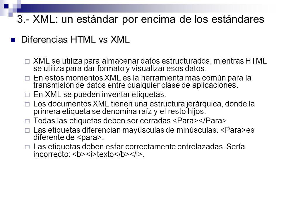 Diferencias HTML vs XML XML se utiliza para almacenar datos estructurados, mientras HTML se utiliza para dar formato y visualizar esos datos. En estos