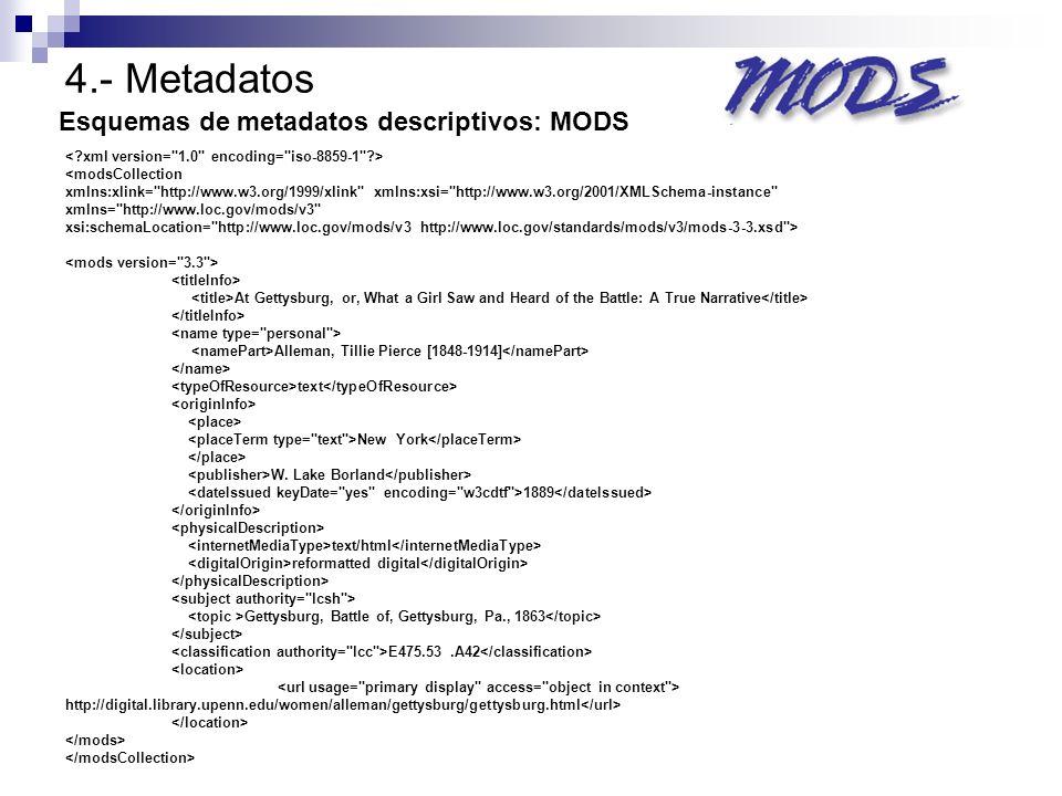4.- Metadatos <modsCollection xmlns:xlink=