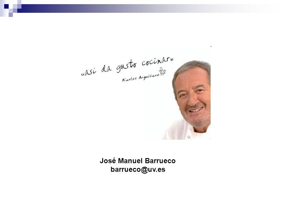 José Manuel Barrueco barrueco@uv.es