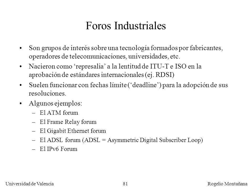 Universidad de Valencia Rogelio Montañana 81 Foros Industriales Son grupos de interés sobre una tecnología formados por fabricantes, operadores de tel