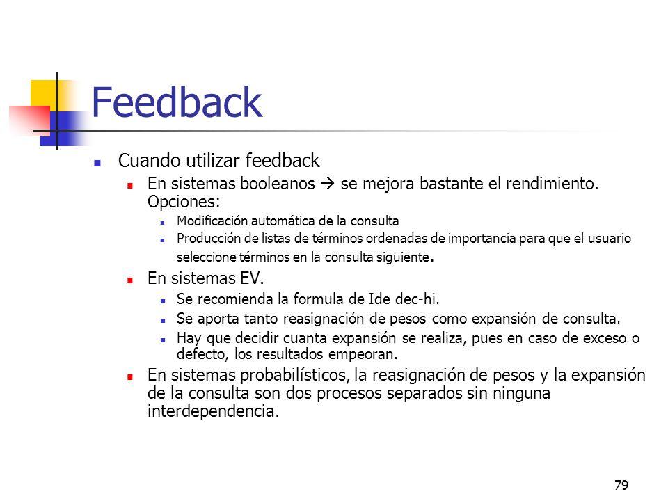 79 Feedback Cuando utilizar feedback En sistemas booleanos se mejora bastante el rendimiento. Opciones: Modificación automática de la consulta Producc