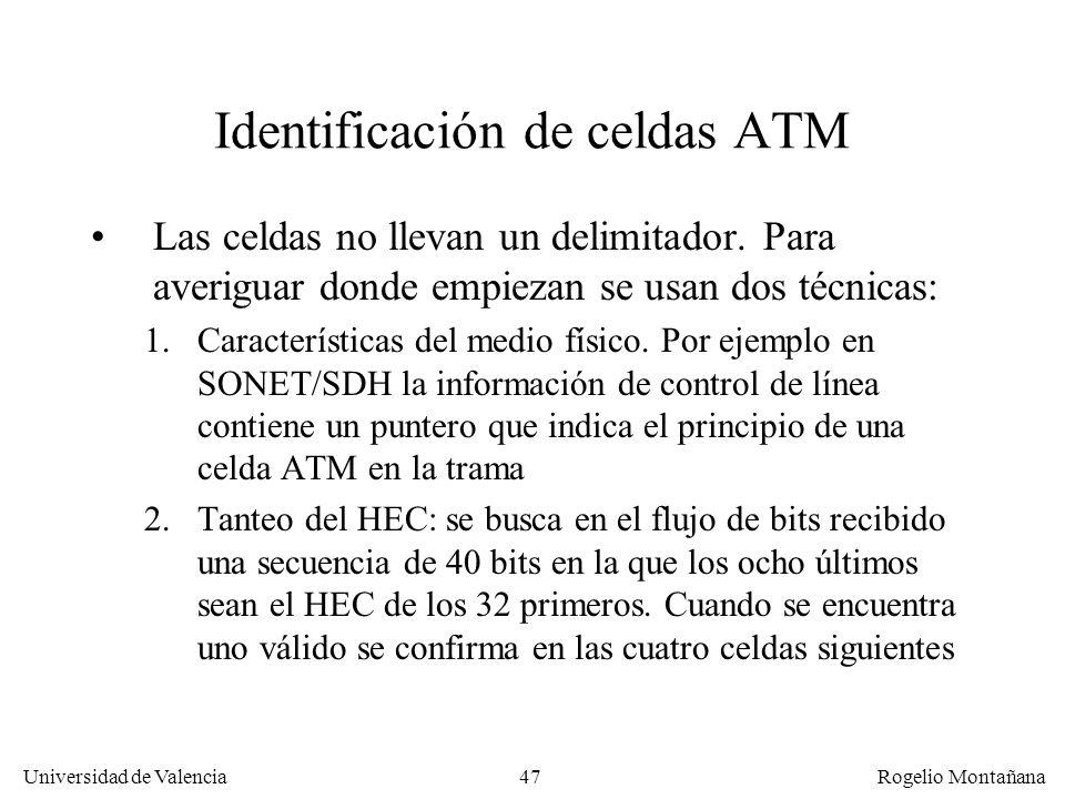 47 Universidad de Valencia Rogelio Montañana Identificación de celdas ATM Las celdas no llevan un delimitador. Para averiguar donde empiezan se usan d
