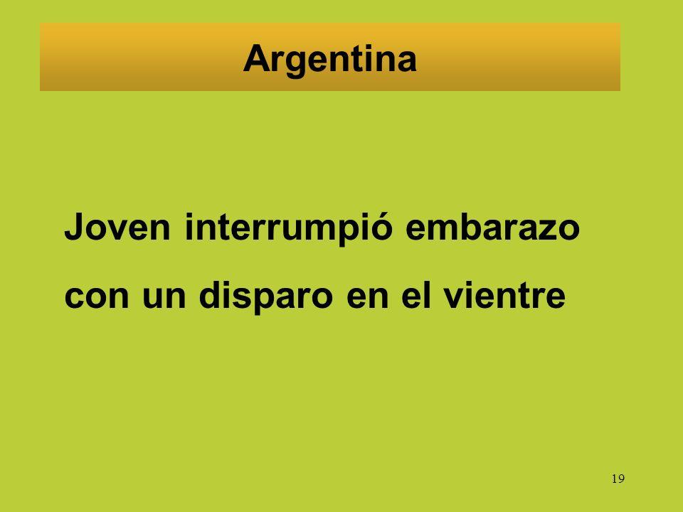 19 Argentina Joven interrumpió embarazo con un disparo en el vientre