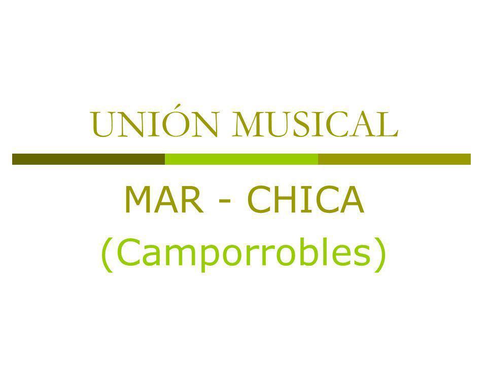 UNIÓN MUSICAL MAR - CHICA (Camporrobles)