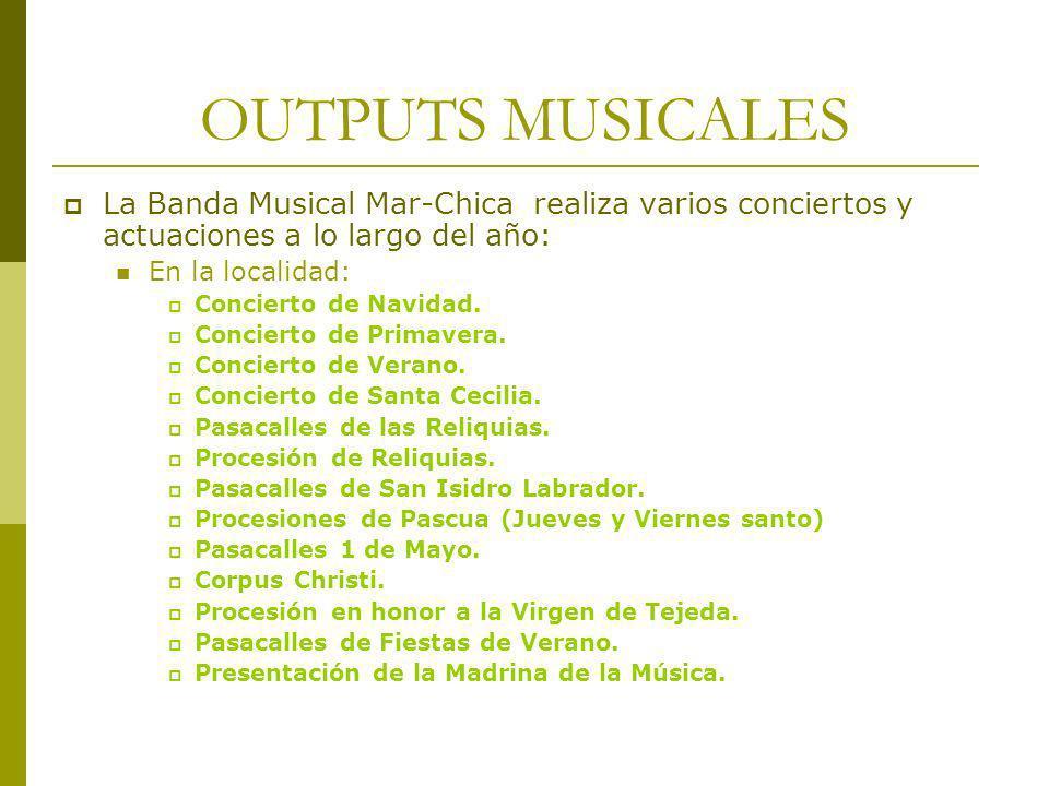OUTPUTS MUSICALES La Banda Musical Mar-Chica realiza varios conciertos y actuaciones a lo largo del año: En la localidad: Concierto de Navidad. Concie