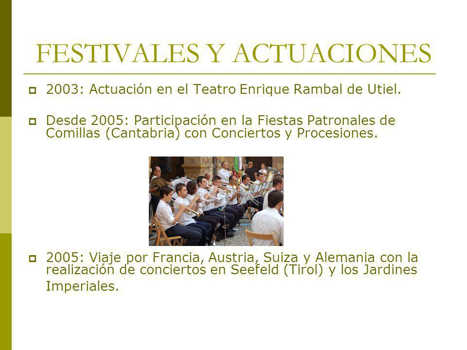 FESTIVALES Y ACTUACIONES 2003: Actuación en el Teatro Enrique Rambal de Utiel. Desde 2005: Participación en la Fiestas Patronales de Comillas (Cantabr
