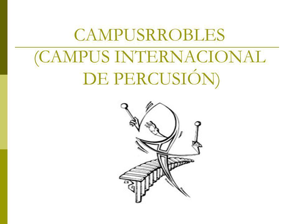 CAMPUSRROBLES (CAMPUS INTERNACIONAL DE PERCUSIÓN)