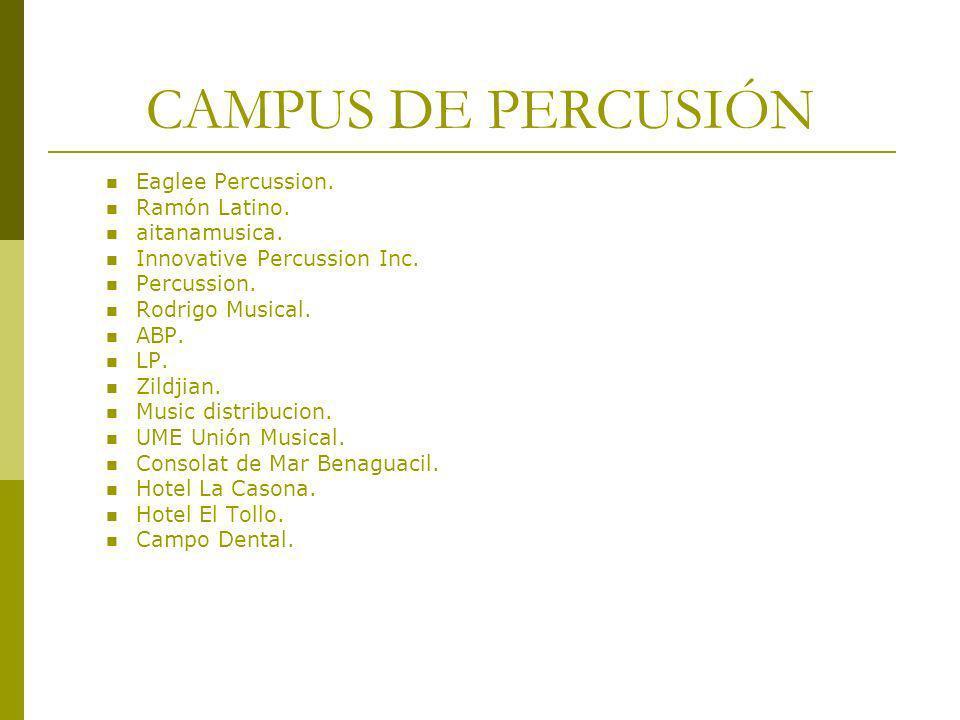 CAMPUS DE PERCUSIÓN Eaglee Percussion. Ramón Latino. aitanamusica. Innovative Percussion Inc. Percussion. Rodrigo Musical. ABP. LP. Zildjian. Music di