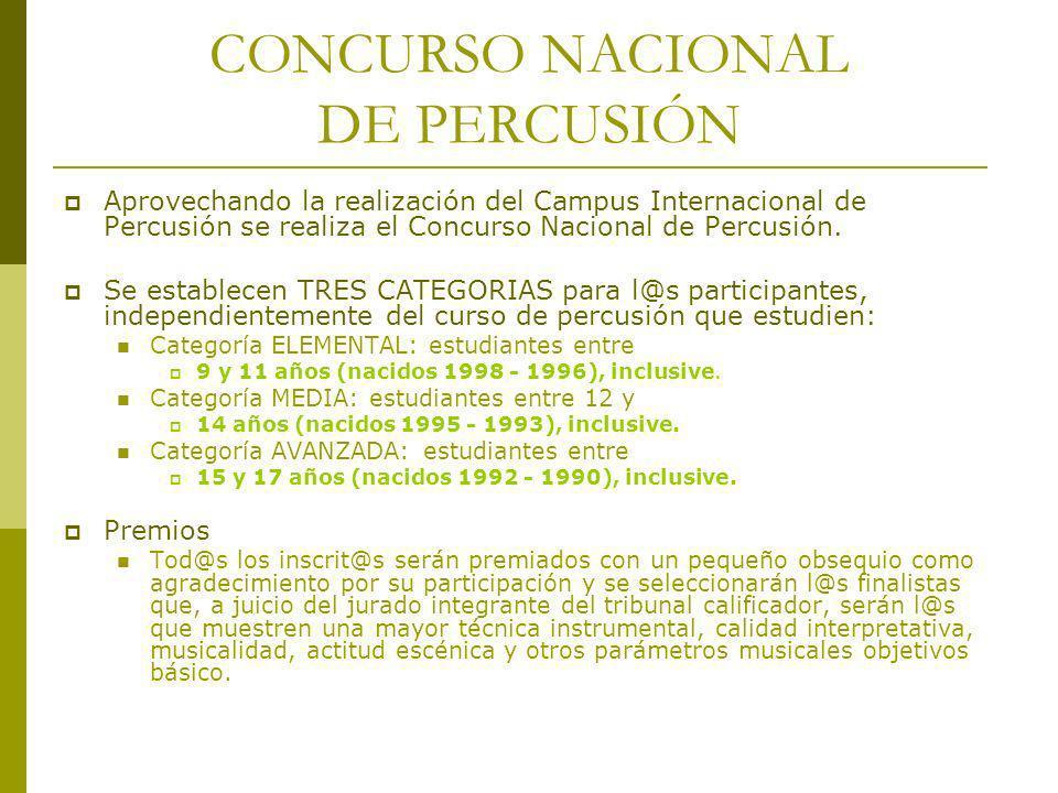 Aprovechando la realización del Campus Internacional de Percusión se realiza el Concurso Nacional de Percusión. Se establecen TRES CATEGORIAS para l@s