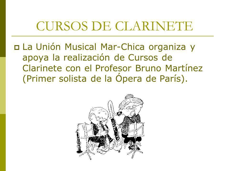 CURSOS DE CLARINETE La Unión Musical Mar-Chica organiza y apoya la realización de Cursos de Clarinete con el Profesor Bruno Martínez (Primer solista d
