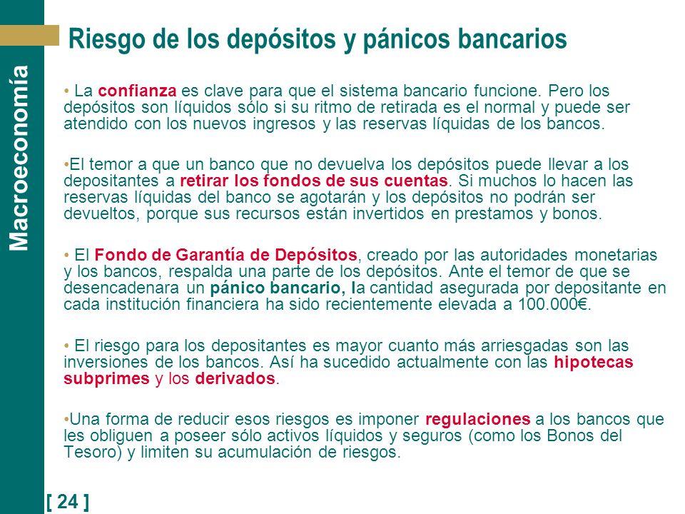 [ 24 ] Macroeconomía La confianza es clave para que el sistema bancario funcione. Pero los depósitos son líquidos sólo si su ritmo de retirada es el n