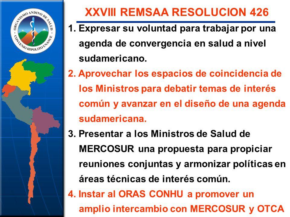 1. Expresar su voluntad para trabajar por una agenda de convergencia en salud a nivel sudamericano. 2. Aprovechar los espacios de coincidencia de los