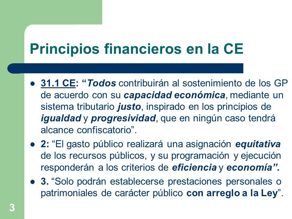 3 Principios financieros en la CE 31.1 CE: Todos contribuirán al sostenimiento de los GP de acuerdo con su capacidad económica, mediante un sistema tr