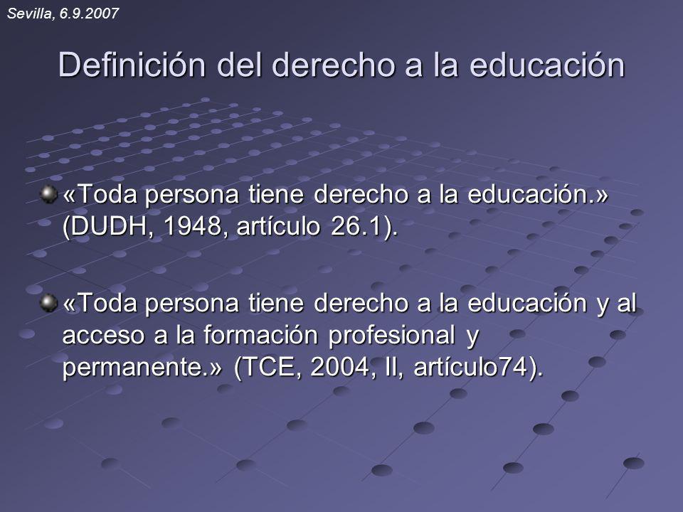Definición del derecho a la educación «Toda persona tiene derecho a la educación.» (DUDH, 1948, artículo 26.1). «Toda persona tiene derecho a la educa