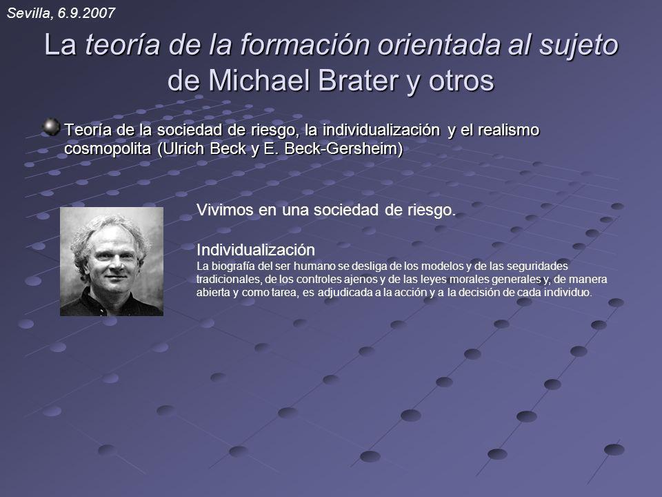 La teoría de la formación orientada al sujeto de Michael Brater y otros Teoría de la sociedad de riesgo, la individualización y el realismo cosmopolit