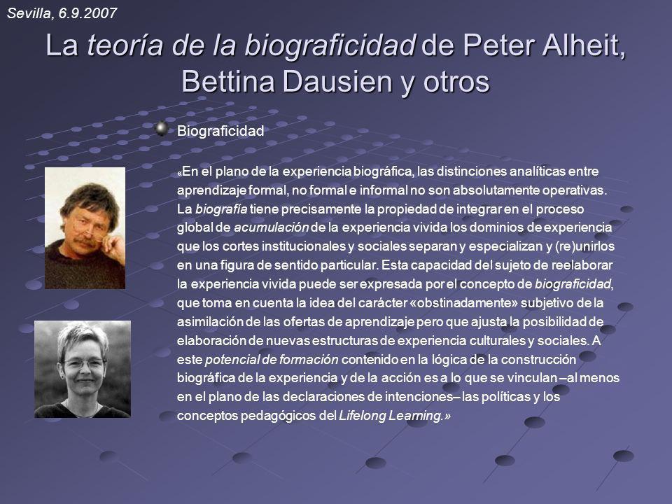 La teoría de la biograficidad de Peter Alheit, Bettina Dausien y otros Biograficidad « En el plano de la experiencia biográfica, las distinciones anal