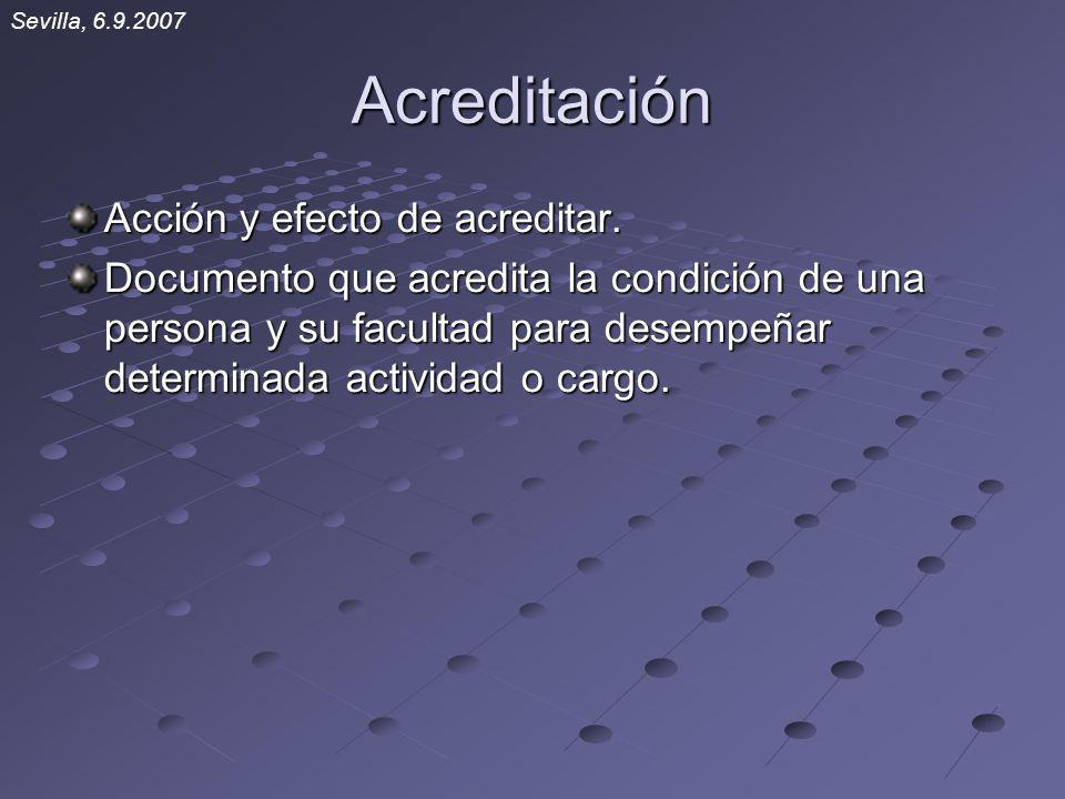 Acreditación Acción y efecto de acreditar.