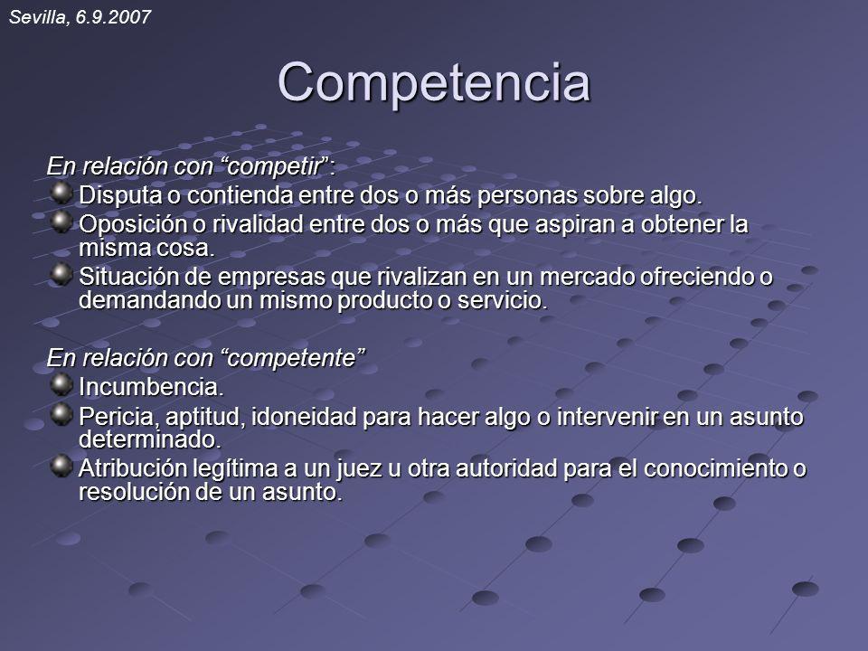Competencia En relación con competir: Disputa o contienda entre dos o más personas sobre algo.