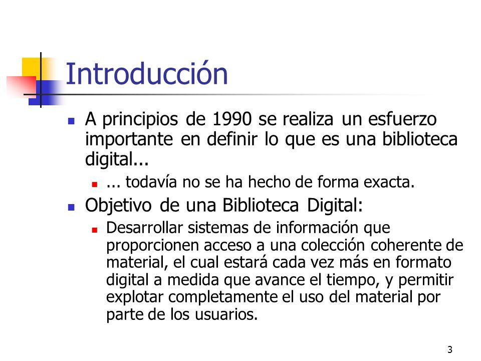 3 Introducción A principios de 1990 se realiza un esfuerzo importante en definir lo que es una biblioteca digital......