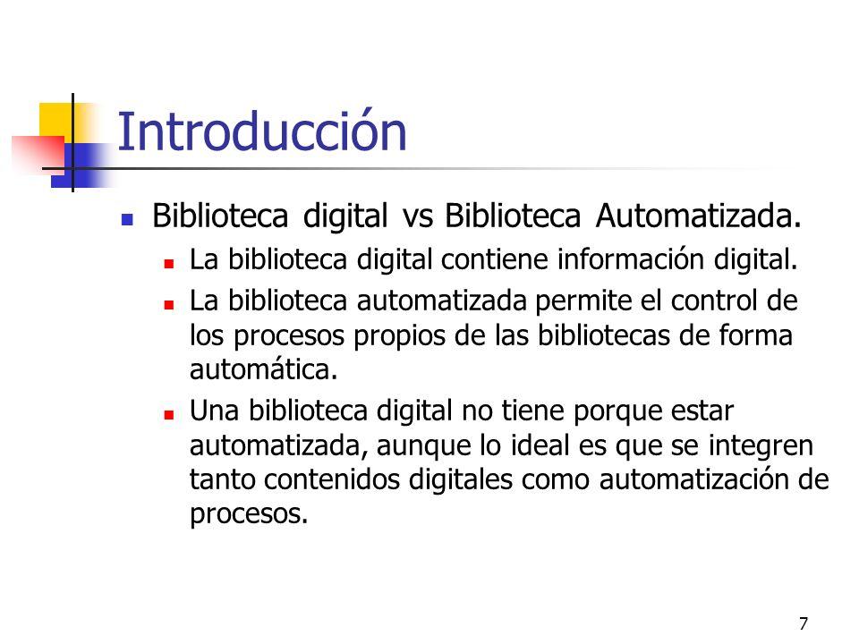 7 Introducción Biblioteca digital vs Biblioteca Automatizada.