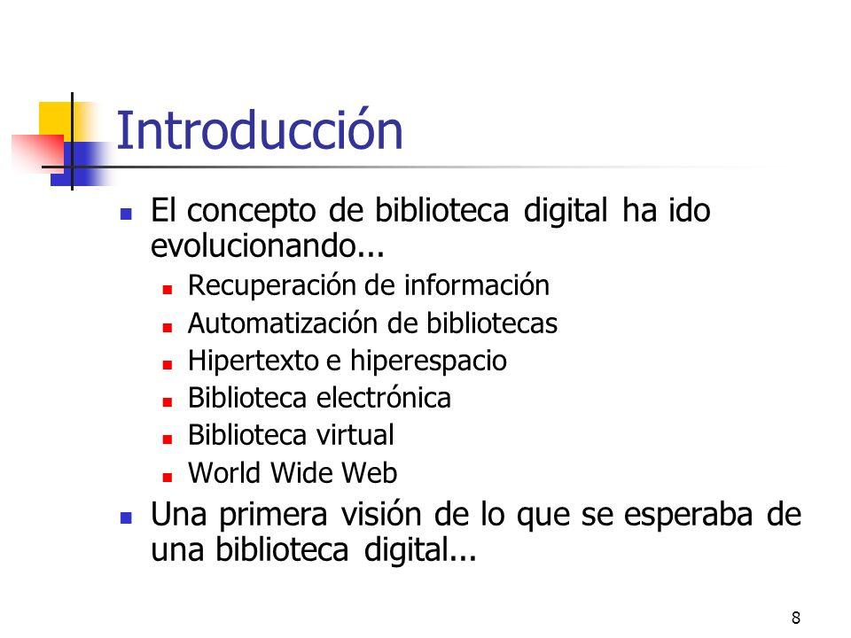 8 Introducción El concepto de biblioteca digital ha ido evolucionando...