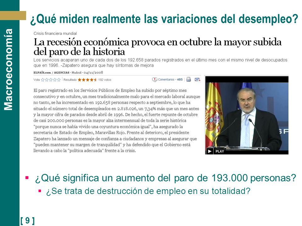 [ 9 ] Macroeconomía ¿Qué miden realmente las variaciones del desempleo? ¿Qué significa un aumento del paro de 193.000 personas? ¿Se trata de destrucci