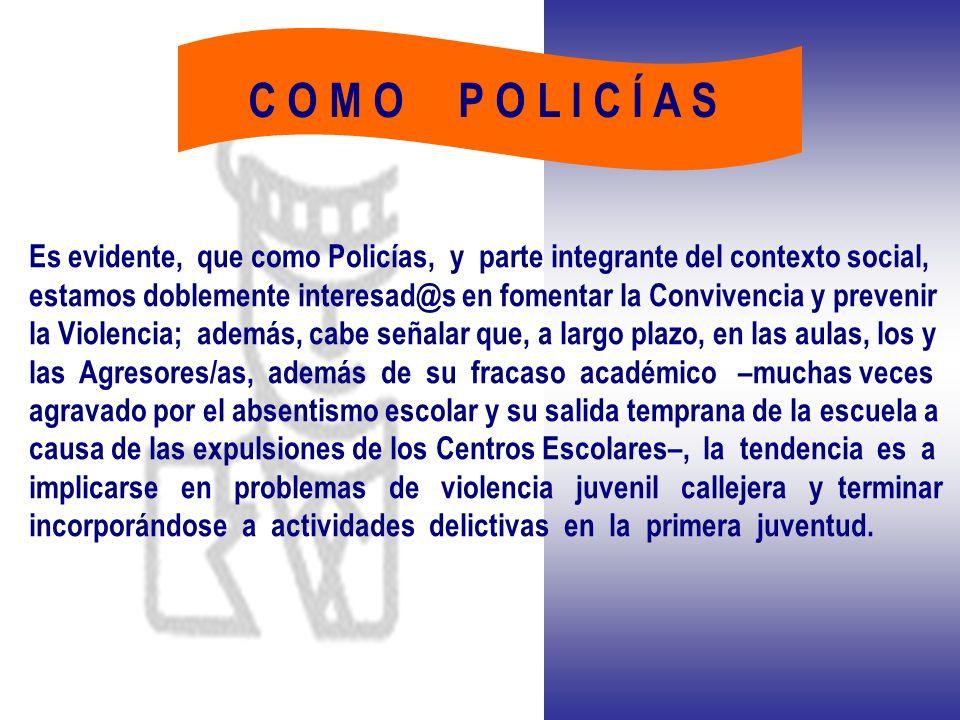 BULLYING: VIOLENCIA EN LAS AULAS POLICÍA LOCAL: PREVENCIÓN Y MEDIACIÓN