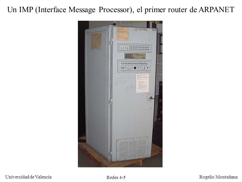 Redes 4-5 Universidad de Valencia Rogelio Montañana Un IMP (Interface Message Processor), el primer router de ARPANET