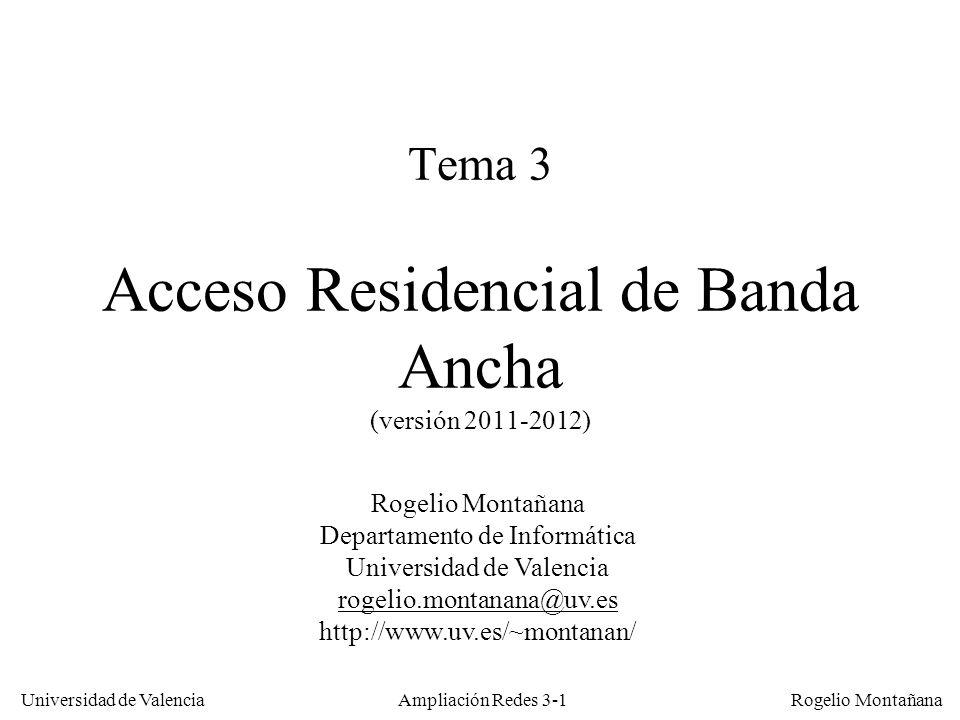 Universidad de Valencia Rogelio Montañana Ej.: Servicio ASTRA-NET (retorno telefónico) Servicio: –Descendente: CIR desde 64 hasta 400 Kb/s –Ascendente: 33,6 ó 64 Kb/s (analógico o RDSI) Equipamiento: –Antena parabólica de 50 cm –Tarjeta PCI para recepción de satélite –Módem o tarjeta RDSI –PC con Windows Ampliación Redes 3-112
