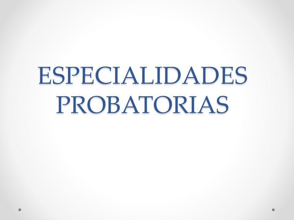 ESPECIALIDADES PROBATORIAS