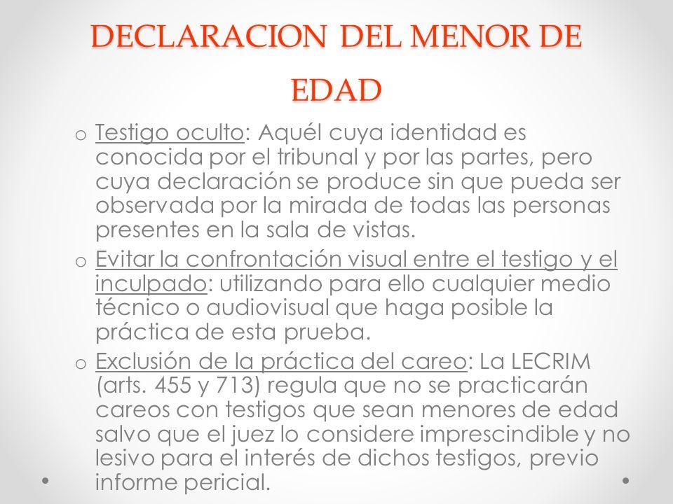DECLARACION DEL MENOR DE EDAD Es plenamente admisible la declaración del menor como testigo, sin ningún condicionante legal.